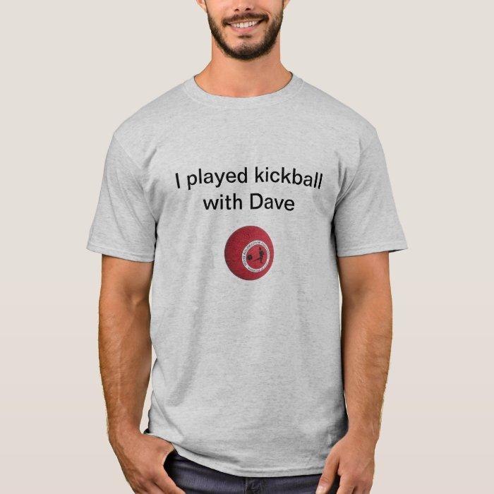 Kickball with Dave Gray T-Shirt