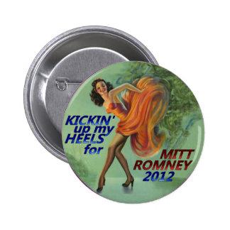 Kickin encima de mis talones para Mitt Romney 2012 Pin Redondo De 2 Pulgadas