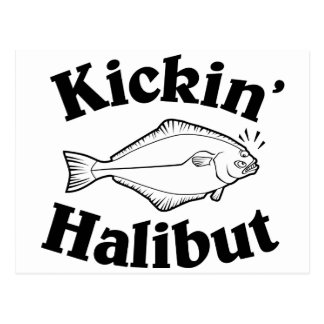 Kickin' Halibut Post Card