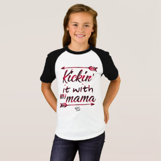 Kickin' it with my mama T-Shirt