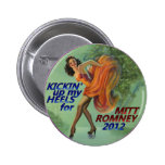 Kickin up my heels for Mitt Romney 2012 Button