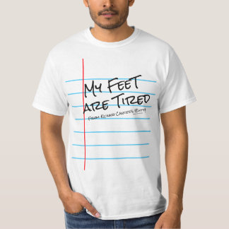 Kicking Cancer's Butt... My Feet Are Tired T-Shirt