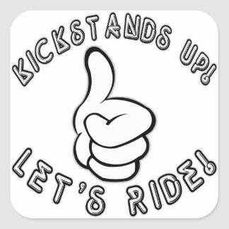Kickstands Up let's Ride Square Sticker