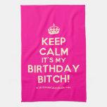 [Crown] keep calm it's my birthday bitch!  Kicthen Towels