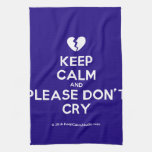 [Broken heart] keep calm and please don't cry  Kicthen Towels