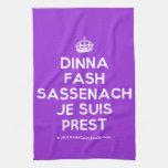 [Crown] dinna fash sassenach je suis prest  Kicthen Towels