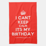 [Crown] i cant keep calm its my birthday  Kicthen Towels