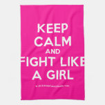 keep calm and fight like a girl  Kicthen Towels