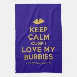 [Two hearts] keep calm cuse i love my bubbies  Kicthen Towels