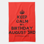 [Crown] keep calm my birthday august 3rd  Kicthen Towels