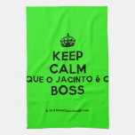 [Crown] keep calm que o jacinto é o boss  Kicthen Towels