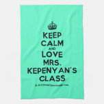 [Crown] keep calm and love mrs. kepenyan's class  Kicthen Towels