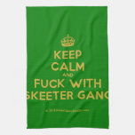 [Crown] keep calm and fuck with skeeter gang  Kicthen Towels