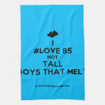 [Two hearts] i #love b5 hot tall boys that melt  Kicthen Towels