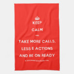 [Crown] keep calm and take more calls, less e actions and be on ready  Kicthen Towels