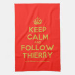 [Crown] keep calm and follow thierry  Kicthen Towels