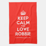 [Crown] keep calm and love robbie  Kicthen Towels