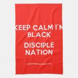 keep calm i'm black disciple nation  Kicthen Towels