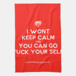 [Crown upside down] i wont keep calm and you can go fuck your self  Kicthen Towels