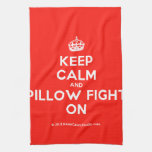 [Crown] keep calm and pillow fight on  Kicthen Towels