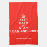 [Crown] keep calm and stay clean and sober  Kicthen Towels