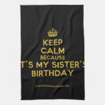 [Crown] keep calm because it's my sister's birthday  Kicthen Towels