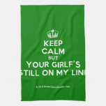 [Dancing crown] keep calm but your girlf's still on my line  Kicthen Towels