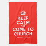 [Crown] keep calm and come to church  Kicthen Towels