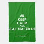 [Crown] keep calm and beat mater dei  Kicthen Towels