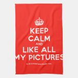 [Crown] keep calm and like all my pictures  Kicthen Towels