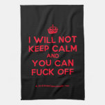 [Crown] i will not keep calm and you can fuck off  Kicthen Towels