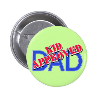 KID APPROVED DAD Tshirts, Mugs, Gifts Button