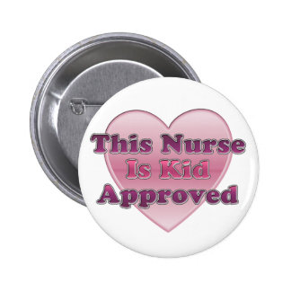 Kid Approved Nurse Pinback Button