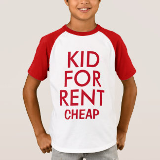 Kid For Rent Cheap T-Shirt