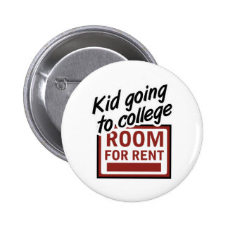 Kid Going to College Room For Rent Pinback Button