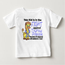 Kid In The Fight Against Thyroid Disease Baby T-Shirt