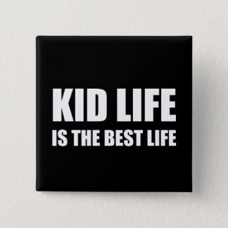 Kid Life Best Life Button