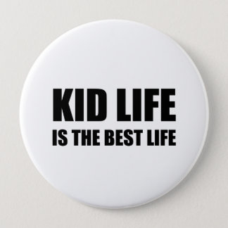 Kid Life Best Life Pinback Button