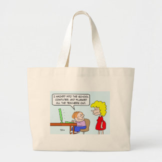 kid school hacked computer flunked teachers out large tote bag