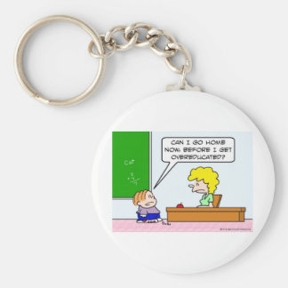 Kid wants to leave before he's overeducated. keychain