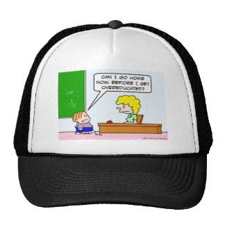 Kid wants to leave before he's overeducated. trucker hat