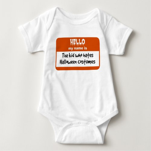 Hello My Name is the Kid Who Hates Halloween Costumes Nametag Baby Bodysuit