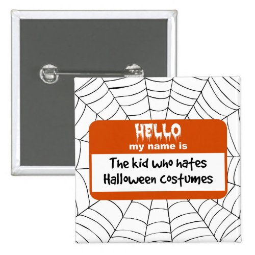 Kid Who Hates Halloween Costumes Nametag Square Button