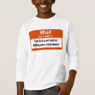 Kid Who Hates Halloween Costumes Nametag T-Shirt