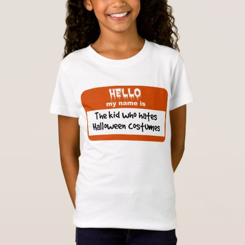 Kid Who Hates Halloween Costumes Nametag T-Shirt