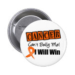 Kidney Cancer Cant Bully Me I Will Win ( Orange) Pin