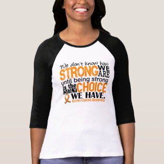 Kidney Cancer How Strong We Are T-Shirt