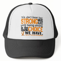Kidney Cancer How Strong We Are Trucker Hat