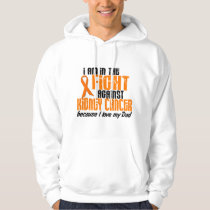KIDNEY CANCER In The Fight For My Dad 1 Hoodie