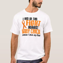 KIDNEY CANCER In The Fight For My Dad 1 T-Shirt